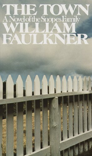 The Town: A Novel of the Snopes: Faulkner, William
