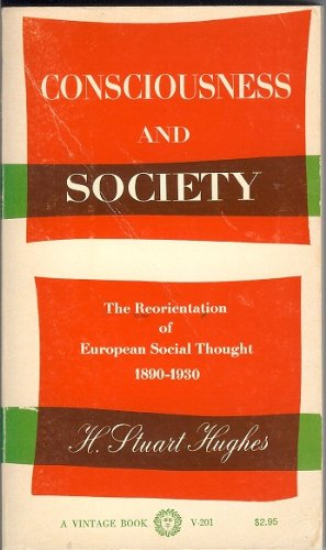 9780394702018: Consciousness and Society: The Reorientation of European Social Thought, 1890-1930