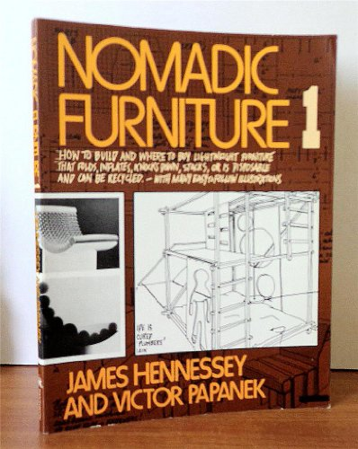 9780394702285: Nomadic Furniture 1: How to Build and Where to Buy Lightweight Furniture That Folds, Collapses, Stacks, Knocks Down, Inflates or Can Be Thrown Away