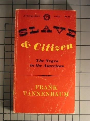 Slave and Citizen, the Negro in the: Frank Tannenbaum