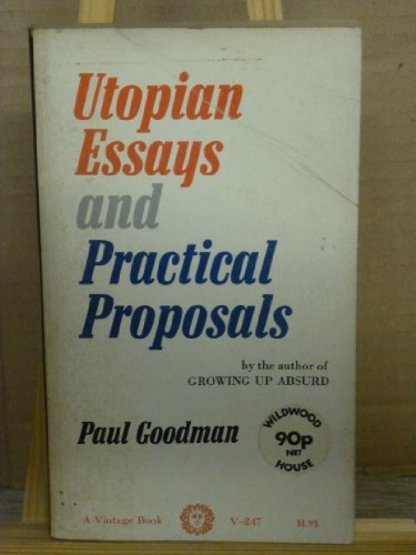 9780394702476: Utopian Essays and Practical Proposals