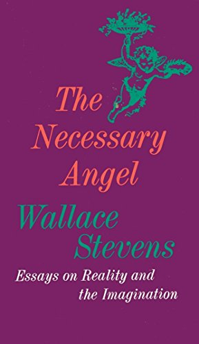 the necessary angel essays on reality and the imagination by  the necessary angel essays on reality wallace stevens