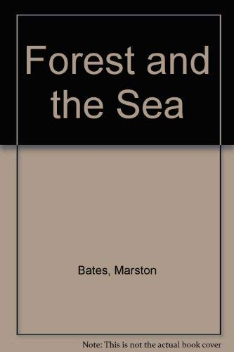 Forest and the Sea: Marston Bates