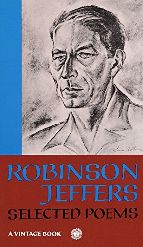 Robinson Jeffers: Selected Poems (0394702956) by Robinson Jeffers