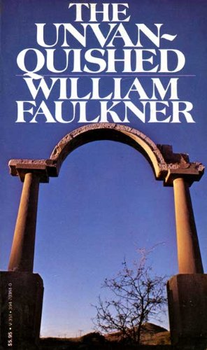 The Unvanquished V351: Faulkner, William