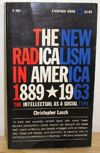 9780394703671: The New Radicalism In America, 1889-1963: The Intellectual as a Social Type
