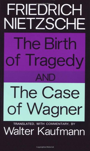 9780394703695: The Birth of Tragedy and The Case of Wagner