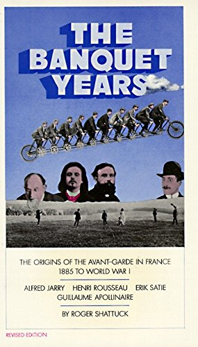 9780394704159: The Banquet Years: The Origins of the Avant-Garde in France - 1885 to World War I
