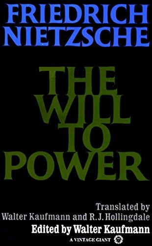 The Will to Power: Friedrich Nietzsche