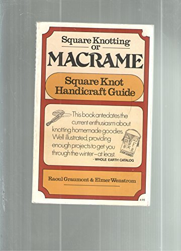 Square Knotting or Macrame: Square Knot Handicraft: Raoul Graumont &