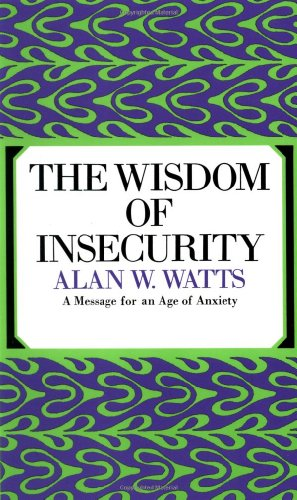 9780394704685: The Wisdom of Insecurity