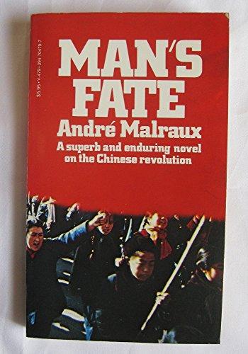 Man's Fate (La Condition Humaine): Malraux, Andre