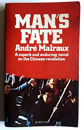 Man's Fate: Malraux, Andr?
