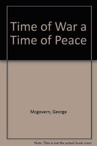 A Time of War, A Time of Peace (0394704819) by George Mcgovern