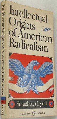 9780394704883: Intellectual Origins of American Radicalism