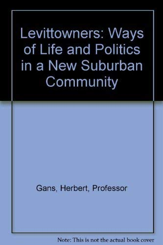 9780394704913: Levittowners: Ways of Life and Politics in a New Suburban Community