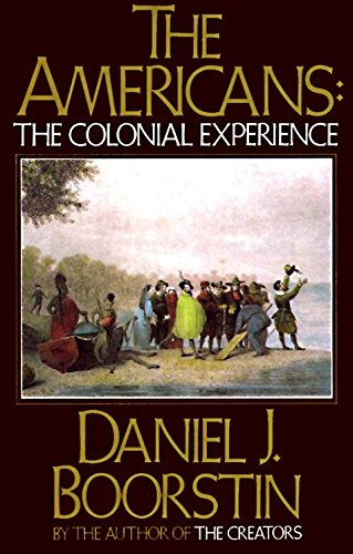 The Americans: The Colonial Experience: Boorstin, Daniel J.