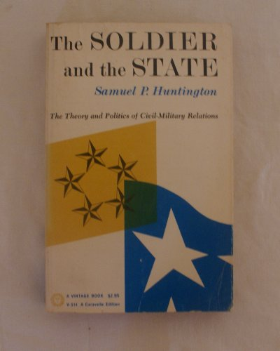 9780394705149: Soldier and the State the Theory and Politics of Civil