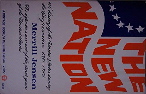 New Nation: A History of the United: Jensen, Merrill
