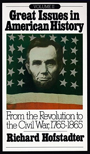 9780394705415: Great Issues in American History, Vol. II: From the Revolution to the Civil War, 1765-1865