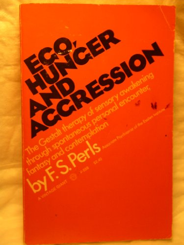 Ego Hunger and Aggression: F S Perls