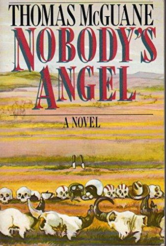 Nobody's Angel (SIGNED): McGuane, Thomas