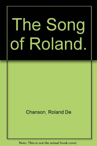 The Song of Roland.: Roland De Chanson