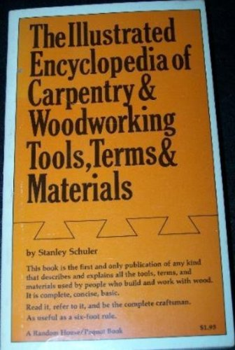 9780394706610: The Illustrated Encyclopedia of Carpentry & Woodworking Tools, Terms & Materials