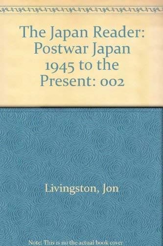 The Japan Reader 2: postwar Japan 1945: Livingston, Jon; Moore,
