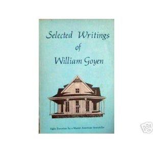 Selected Writings of William Goyen (SIGNED): Goyen, William