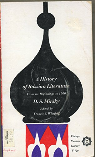 History of Russian Literature : From Its: Dimitry S. Mirsky