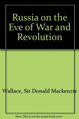 Russia on the Eve of War and: Sir Donald Mackenzie
