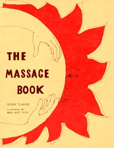 9780394707709: The Massage Book (The Original Holistic Health Series)