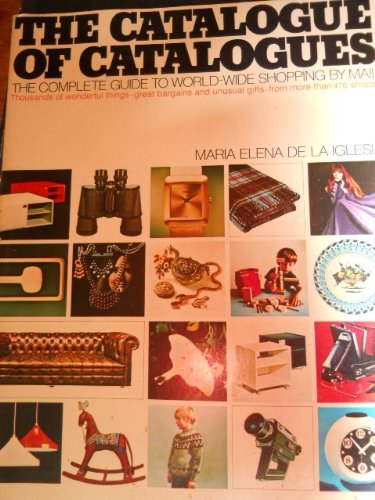 9780394707815: The Catalogue of Catalogues: The Complete Guide to World-Wide Shopping by Mail