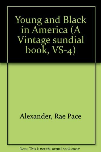Young and Black in America; Personal Accounts: Rae Pace Alexander