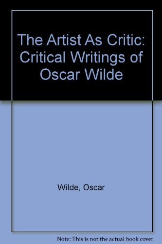 9780394708584: The Artist As Critic: Critical Writings of Oscar Wilde