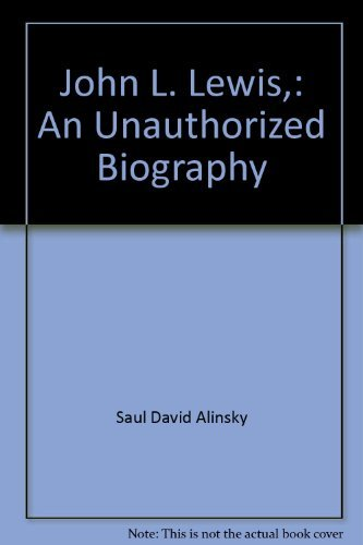 9780394708829: John L. Lewis,: An Unauthorized Biography