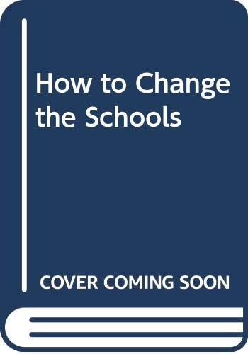9780394708836: How to Change the Schools