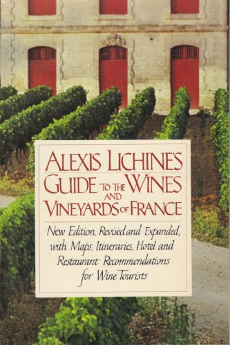 Alexis Lichine's Guide to the Wines and Vineyards of France: Lichine, Alexis