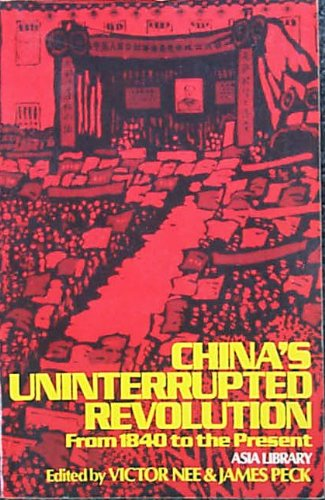 China's Uninterrupted Revolution : From 1840 to: Nee, Victor (editor);