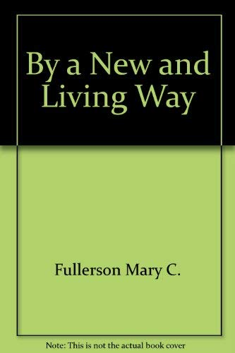 9780394709550: By a New & Living Way
