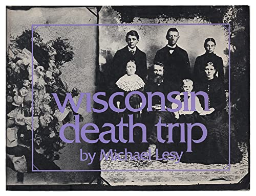 Wisconsin death trip: Lesy, Michael