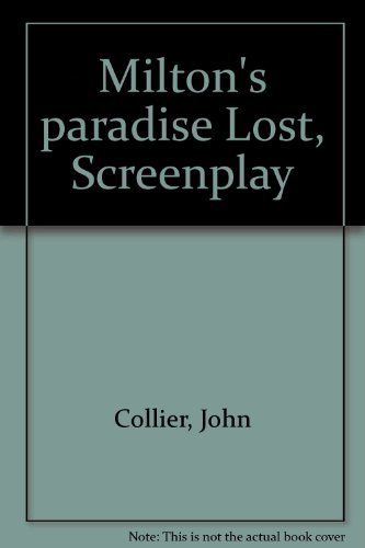 Milton's Paradise lost; screenplay for cinema of the mind: Collier, John