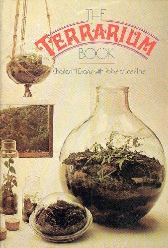 The Terrarium Book: Charles M. Evans,