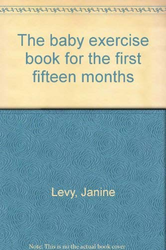 9780394709758: The baby exercise book for the first fifteen months
