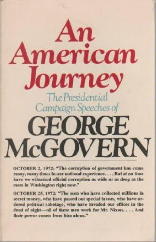 AMERICAN JOURNEY: THE PRESIDENTIAL SPEECHES OF GEORGE MCGOVERN: McGovern, George