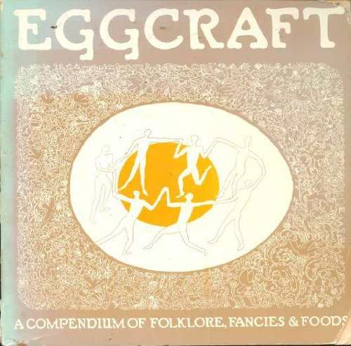 9780394709833: Eggcraft : A Compendium of Folklore, Fancies & Foods