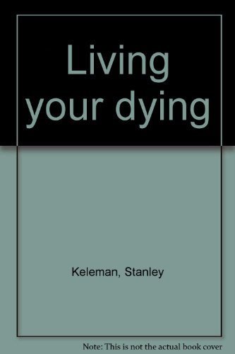 9780394709840: Living your dying