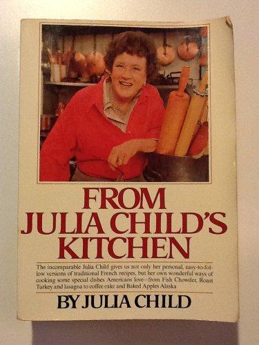 From Julia Child's Kitchen: Julia Child (text);