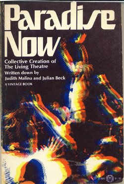 9780394711010: Paradise Now: Collective Creation of The Living Theatre